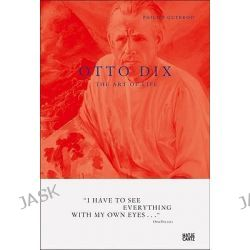 Otto Dix, The Art of Life by Philipp Gutbrod, 9783775725811.