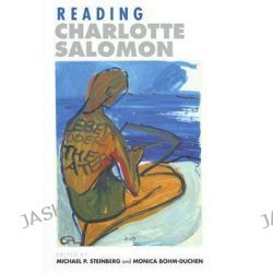 Reading Charlotte Salomon by Michael P. Steinberg, 9780801439711.