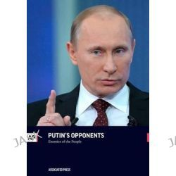 Putin's Opponents, Enemies of the People by Associated Press, 9781633531833.
