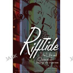 Rifftide, The Life and Opinions of Papa Jo Jones by Papa Jo Jones, 9780816673018.