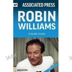 Robin Williams, Comedic Genius by Associated Press, 9781633532373.