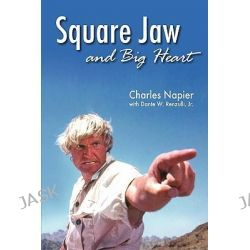 Square Jaw and Big Heart - The Life and Times of a Hollywood Actor by Charles Napier, 9781593936242.