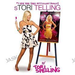 Stori Telling by Tori Spelling, 9781416587002.