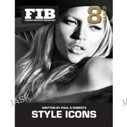 Style Icons Vol 8 Babes, Babes by Paul G Roberts, 9781502372406.