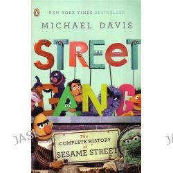 Street Gang, The Complete History of Sesame Street by Michael Davis, 9780143116639.
