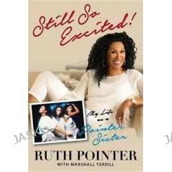 Still So Excited!, My Life as a Pointer Sister by Ruth Pointer, 9781629371450.
