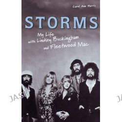 Storms, My Life with Lindsey Buckingham and Fleetwood Mac by Carol Ann Harris, 9781556527906.