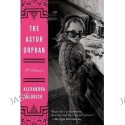 The Astor Orphan by Alexandra Aldrich, 9780062207951.