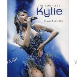 The Complete Kylie by Simon Sheridon, 9780857681645.