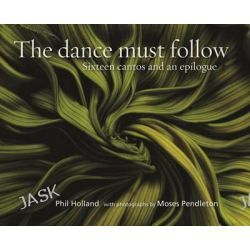 The Dance Must Follow by Phil Holland, 9780990867906.
