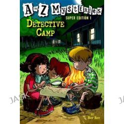 A to Z Mysteries Super Edition No1, Detective Camp by Ron Roy, 9780375835346.