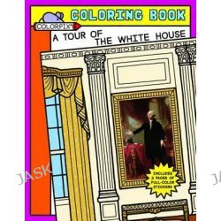 A Tour of the White House by White House Historical Association, 9781931917193.