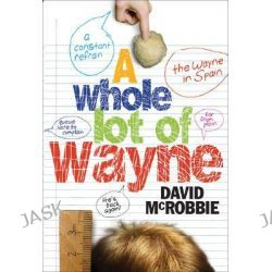 A Whole Lot of Wayne by David McRobbie, 9781741752441.