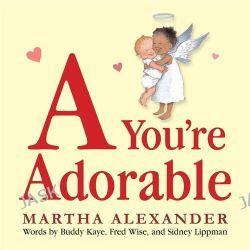 A You're Adorable by Martha Alexander, 9780763653323.