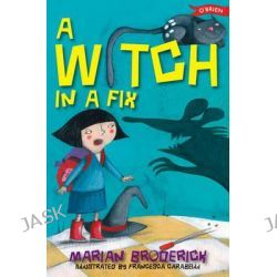 A Witch in a Fix, Anna the Witch by Marian Broderick, 9781847171306.
