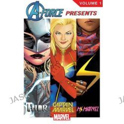 A-Force Presents, Volume 1 by Kelly Sue DeConnick, 9780785198987.
