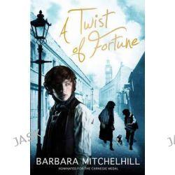 A Twist of Fortune by Barbara Mitchelhill, 9781849395625.