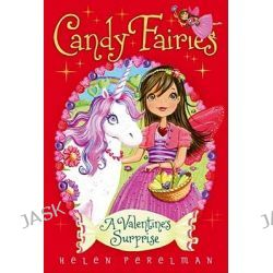 A Valentine's Surprise, Candy Fairies (Paperback) by Helen Perelman, 9781442422155.