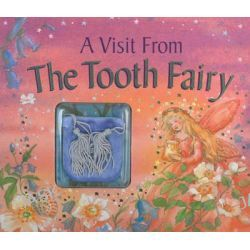 A Visit from the Tooth Fairy, Magical Stories and a Special Message from the Little Friend Who Collects Your Baby Teeth by Nicola Baxter, 9781843229872.
