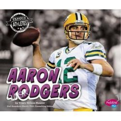 Aaron Rodgers, Famous Athletes by Tracy Nelson Maurer, 9781491462546.