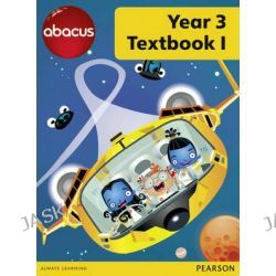Abacus Year 3 Textbook 1, Abacus 2013 by Ruth Merttens, 9781408278475.
