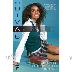 Aaliyah, The Divas by Victoria Christopher Murray, 9781416563518.