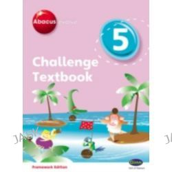 Abacus Evolve Challenge Year 5 Textbook, Abacus Evolve Fwk (2007) Challenge by Carol Richardson, 9780602577766.