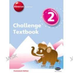 Abacus Evolve Challenge Year 2 Textbook, Abacus Evolve Fwk (2007) Challenge by Gill Potter, 9780602578053.