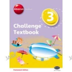 Abacus Evolve Challenge Year 3 Textbook, Abacus Evolve Fwk (2007) Challenge by Adrian Pinel, 9780602577728.