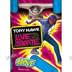 Above, Tony Hawk: Live2skate by Brandon Terrell, 9781434240842.
