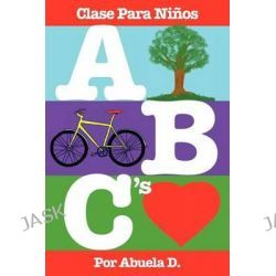 ABC's - Clase Para Ninos by Abuela D, 9781479285655.
