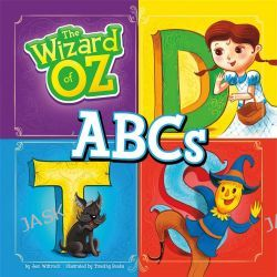 ABCs, The Wizard of Oz Series by Jeni Wittrock, 9781476537696.