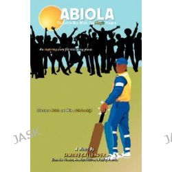 Abiola, The Little Boy with the Magic Fingers by Simone Callender, 9780595475650.