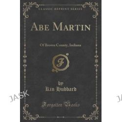 Abe Martin, Of Brown County, Indiana (Classic Reprint) by Kin Hubbard, 9781332333288.