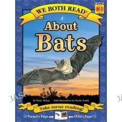 About Bats, We Both Read: Level K-1 (Hardcover) by Sindy McKay, 9781601152671.