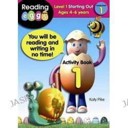 ABC Reading Eggs Activity Book 1, Level 1 Starting Out by Katy Pike, 9781742150451.