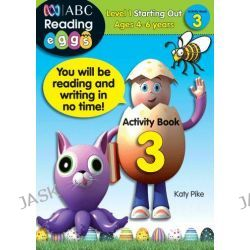 ABC Reading Eggs Activity Book 3, Level 1 Starting Out by Katy Pike, 9781742150475.
