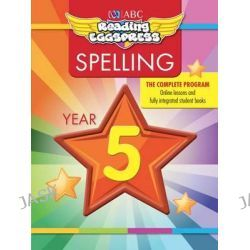 ABC Reading Eggs Eggpress Spelling Workbook, Year 5 by ABC Reading Eggs, 9781742153100.