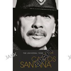 The Universal Tone by Carlos Santana, 9781409156543.