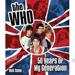 The Who, Fifty Years of My Generation by Mat Snow, 9781631061615.