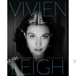 Vivien Leigh, An Intimate Portrait by Kendra Bean, 9780762450992.