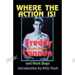 Where the Action Is! by Freddy Cannon, 9781462639731.