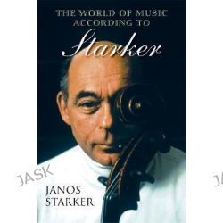 The World of Music According to Starker by Janos Starker, 9780253344526.