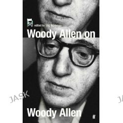 Woody Allen on Woody Allen, In Conversation with Stig Bjorkman by Woody Allen, 9780571223176.