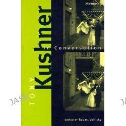 Tony Kushner in Conversation, Triangulations: Lesbian/Gay/Queer Theater/Drama/Performance by Tony Kushner, 9780472066612.