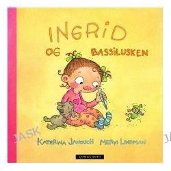 Ingrid og Bassilusken