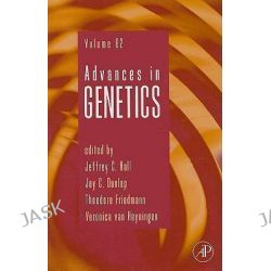 Advances in Genetics, Vol. 62 by Jeffrey C. Hall, 9780123744432.