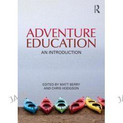 Adventure Education, An Introduction by Chris Hodgson, 9780415571852.