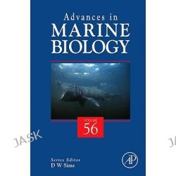 Advances In Marine Biology, Advances in Marine Biology by D. W. Sims, 9780123749604.