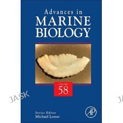 Advances in Marine Biology, Advances in Marine Biology by Michael Lesser, 9780123810151.